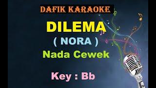 Di Persimpangan Dilema(Karaoke) Nora Nada Cewek Female Key Bb