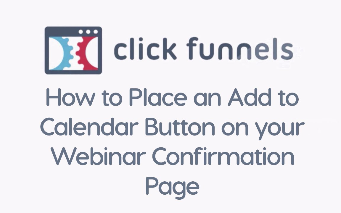 ClickFunnels   How to Place an Add to Calendar Button on your Webinar Confirmation Page