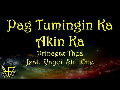 Pag Tumingin Ka Akin Ka - Princess Thea feat. Yayoi Still One (Lyrics video)