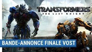 TRANSFORMERS : THE LAST KNIGHT - Bande-Annonce Finale (VOST) [actuellement au cinéma]
