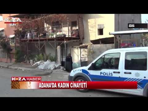 ADANA'NIN KOZAN İLÇESİ'NDE KADIN CİNAYETİ