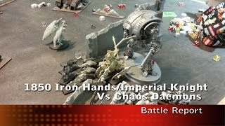 Imperial Knight and Clan Ruakaan Space Marines vs Chaos Daemons 1850 Battle Report