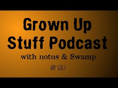 Grown Up Stuff Podcast Ep. 9