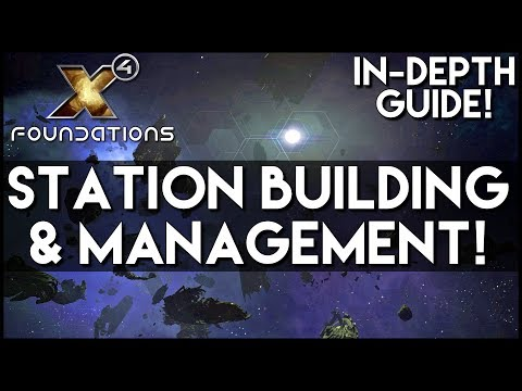 X4 FOUNDATIONS GUIDE | STATION BUILDING AND MANAGEMENT - Tips, Guides, Gameplay