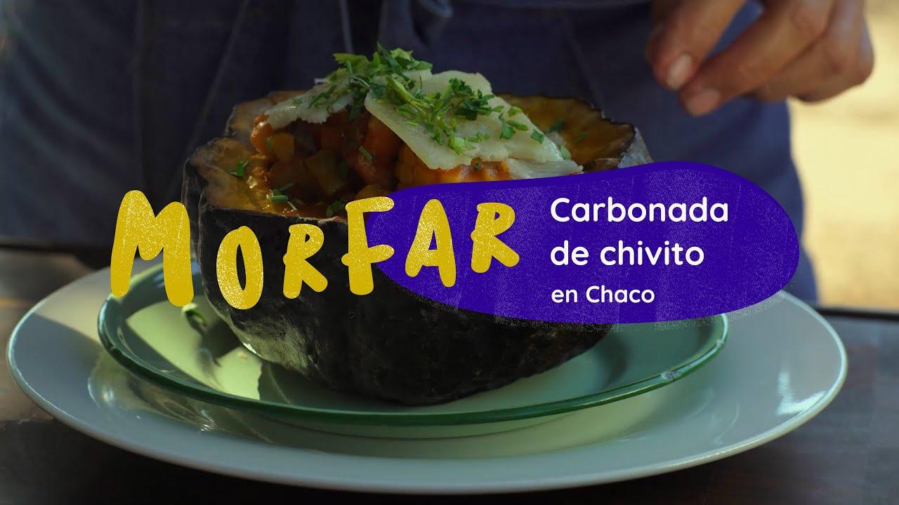 Morfar E:9 - Vamos al Impenetrable Chaqueño a #Morfar la Carbonada de Chivito