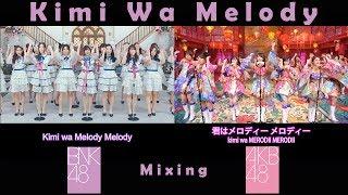 BNK48 & AKB48 Kimi wa Melody [เธอคือ...เมโลดี้ - 君はメロディー]