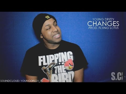 Young Drizzy - Changes (Prod. Flying Lotus)