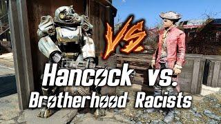 Fallout 4 - Hancock vs. Brotherhood Racists