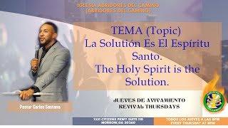 Abridores Del Camino - La Solución es el Espíritu Santo (Pastor Carlos Santana)