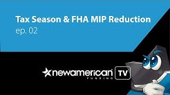 Tax Season & FHA MIP Reduction