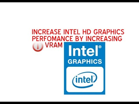 INCREASE INTEL HD GRAPHICS PERFOMANCE BY INCREASING VRAM(NEW METHOD 2017)