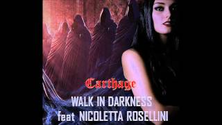 WALK IN DARKNESS - Carthage (feat. Nicoletta Rosellini)