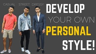 How to Develop YOUR Personal Style