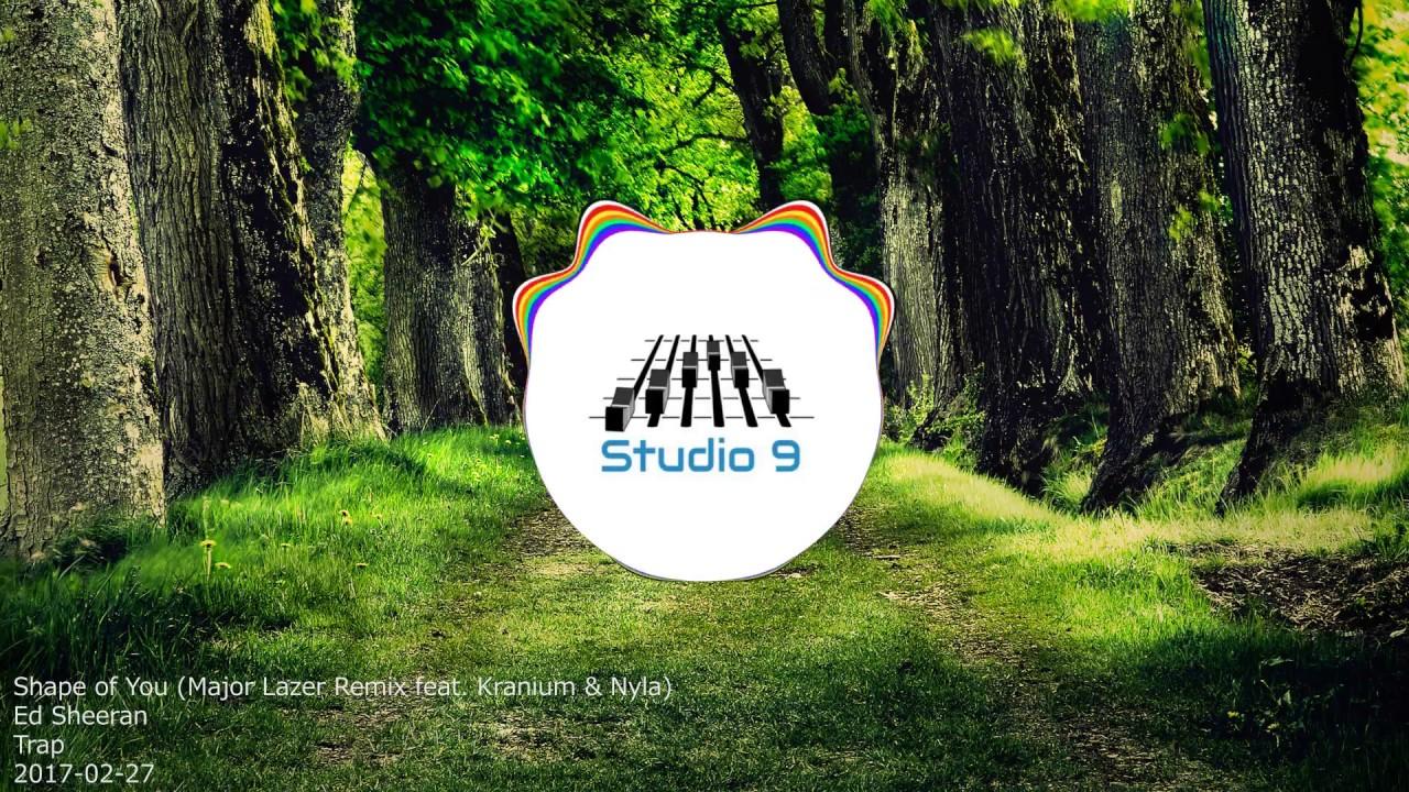 Download Ed Sheeran - Shape of You (Major Lazer Remix feat  Kranium & Nyla)