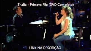 Thalia - Primera Fila (DVD Completo) @Geeohtavares1