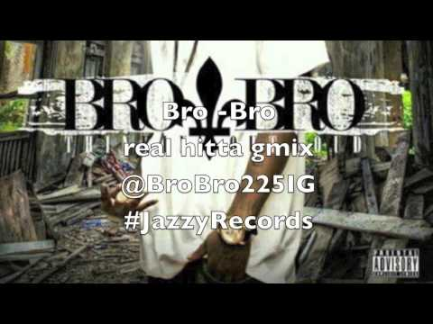 Bro Bro - Real Hitta G Mix