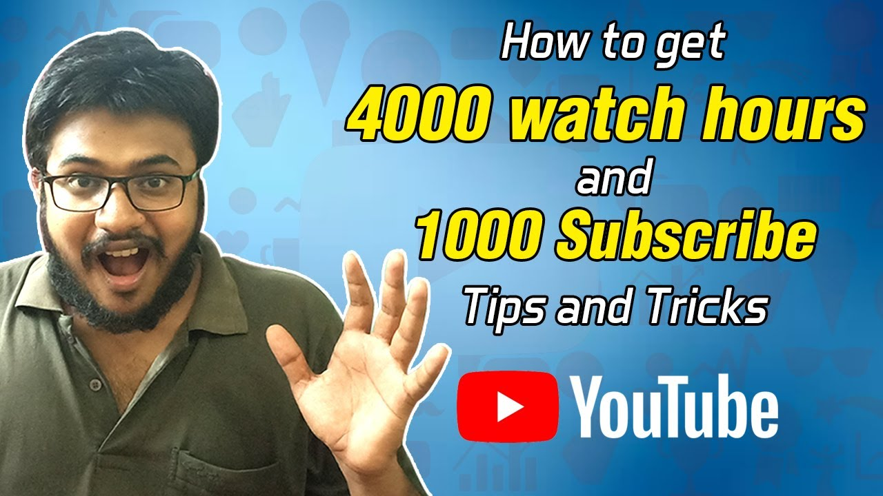 GET 4000 Watch Hours & 1000 SUBSCRIBERS THE EASY WAY - YouTube Tips & Tricks | Nan En Maganum