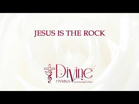 Jesus is the Rock - Divine Hymns - Lyrics Video