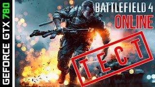 GTX 780 - Battlefield 4 Online [HD 1080p] - test video (Ultra settings)
