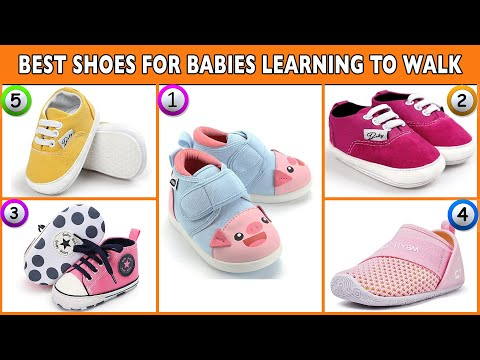 Best Shoes for Babies Learning to Walk -Top Baby Walking Shoes Reviews