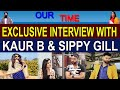 Kaur B | Sippy Gill | Exclusive Interview | Channel Punjabi