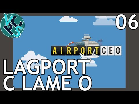 Airport CEO EP06: Lagport C Lame O - Airport Management Tyco