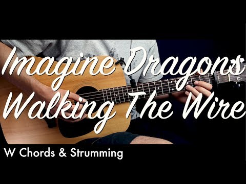 Imagine Dragons - Walking The Wire Guitar Lesson Tutorial w Chords ...