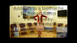 Address to a Toothache by Robert Burns performed by Blairgowrie Dental Care