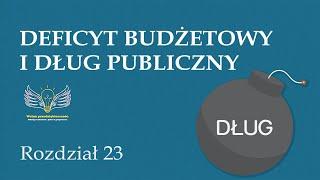 23. Deficyt budżetowy i dług publiczny | Wolna przedsiębiorczość - dr Mateusz Machaj