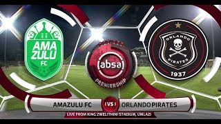 Absa Premiership 2018/19 | AmaZulu FC vs Orlando Pirates