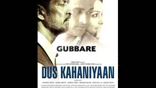 Celebrating Gulzar Saab: Tere Utaare Huye Din - Gubbare - Dus Kahaniyaan (2007)