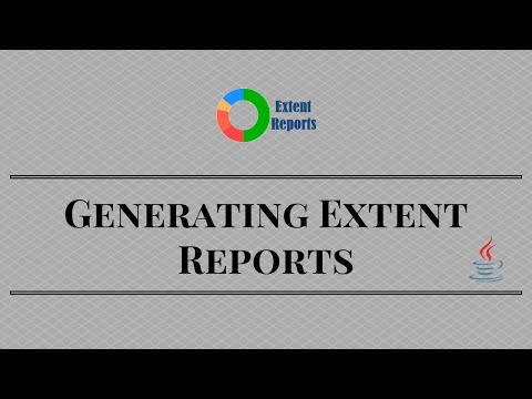 Generating Extent Reports – Selenium Webdriver Reports in Java