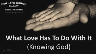 What love has to do with it (knowing God)