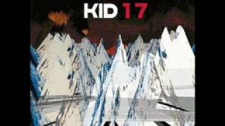 Radiohead - Everything In Its Right Place (Kid 17 Version)