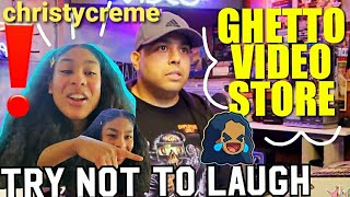 GHETTO VIDEO STORE! [REACTION BY CHRISTYCREME]