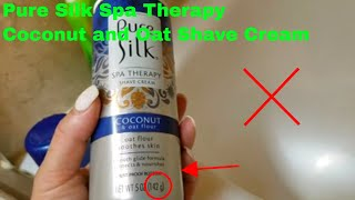 ✅  How To Use Pure Silk Spa Therapy Coconut and Oat Shave Cream Review