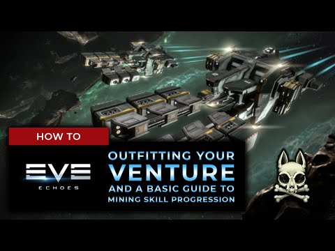 VENTURE FITTING TUTORIAL, And Mining Skill Progression! || EVE ECHOES