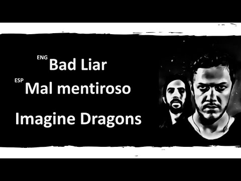 Bad Liar Imagine Dragons Lyrics Letra Español English Sub