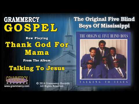 The Original Five Blind Boys Of Mississippi - Thank God For Mama