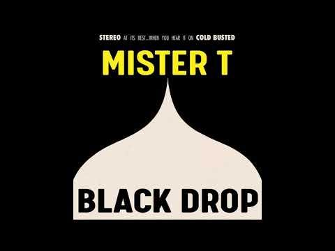 Mister T. - Black Drop (Full Album 2018)