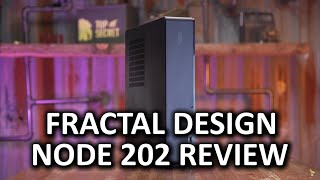 The king of small form factor cases? - Fractal Design Node 202 Review