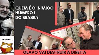 O inimigo número 1 do Brasil. Olavo vai destruir a direita