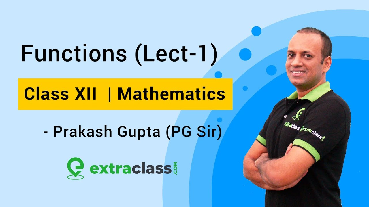 Functions (Lecture 1) | Class XII - JEE Main & Advanced | By PG Sir - IIT Bombay