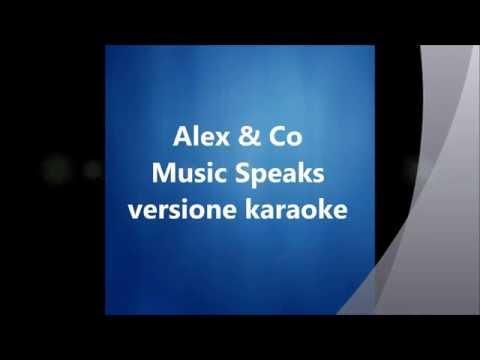Alex & Co - Music speaks (KARAOKE, CON TESTO)