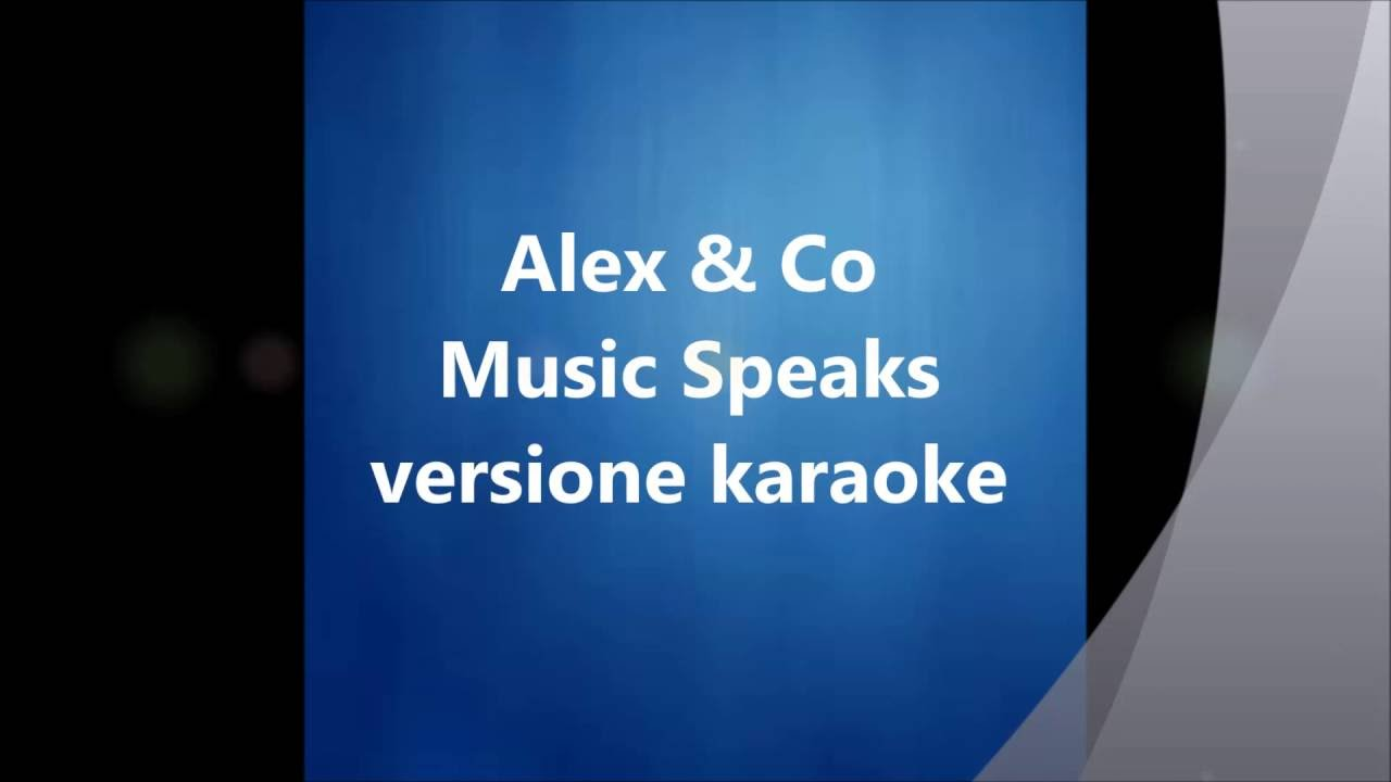 alex co music speaks karaoke con testo youtube
