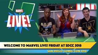 Welcome to Marvel Live Friday at SDCC 2018