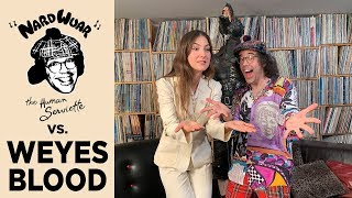 Nardwuar vs. Weyes Blood