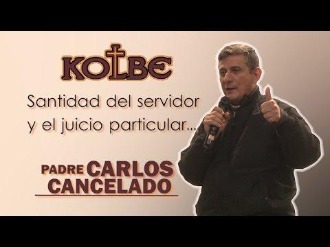 Padre Carlos Cancelado│Santidad del servidor y el juicio particular - Kolbe Instituto