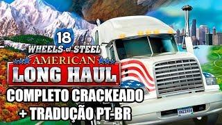18 Wheels of Steel American Long Haul Crackeado + Tradução