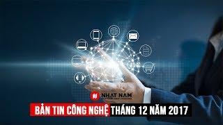 Bản tin công nghệ tháng 12 năm 2017